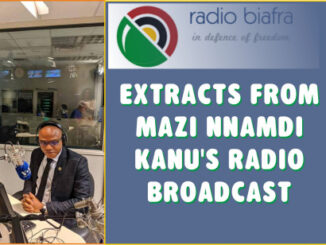 AN EXTRACT FROM MAZI NNAMDI KANU'S BROADCAST